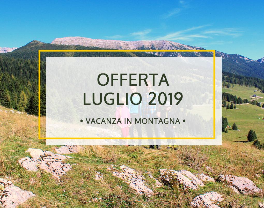 Settimana in Montagna a luglio 2019 Offerta Bambini Gratuiti