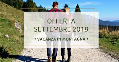 Offerta Vacanza in Montagna a Settembre 2019