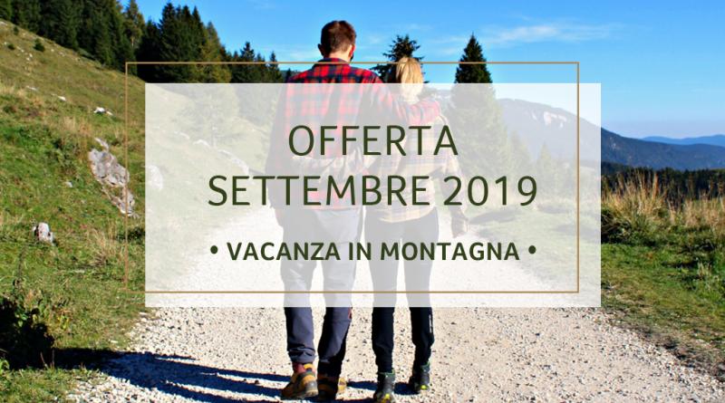 Settimana in Montagna a Settembre 2019 Offerta Bambini Gratuiti
