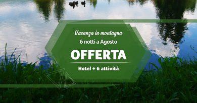 Offerta Vacanza in Montagna ad Agosto 2020