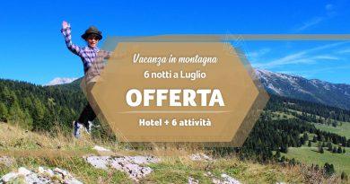 Offerta Vacanza in Montagna a Luglio 2020