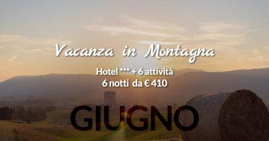 Offerta Vacanza in Montagna a Giugno 2021