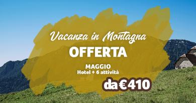 Offerta Vacanza in Montagna a Maggio 2021
